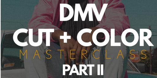 GUIDED HANDS PRESENTS: DMV CUT + COLOR MASTERCLASS PART II