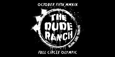 The Dude Ranch (Blink 182 Tribute) at Full Circle Olympic
