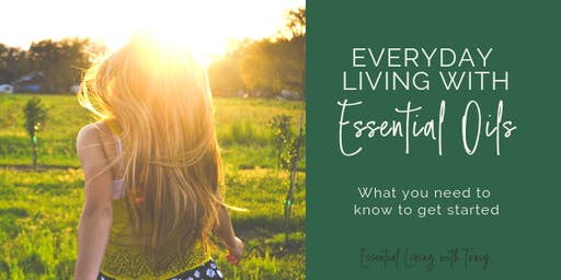 Everyday Living with Essential Oils:: What you need to know to get started