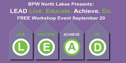 BPW North Lakes Presents LEAD (Live. Educate. Achieve. Do.) FREE Workshop