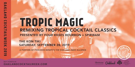 Oakland Cocktail Week | Tropic Magic: Remixing Tropical Cocktail Classics tickets