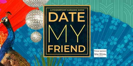 Date My Friend: A PowerPoint Karaoke Show tickets