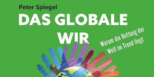 Das globale Wir. Warum die Rettung der Welt im Trend liegt.