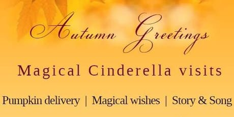 Cinderella's Autumn Greetings  tickets