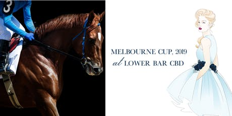 """Lower Bar CBD events by Navarra Venues """"Melbourne Cup Spectacular"""" tickets"""