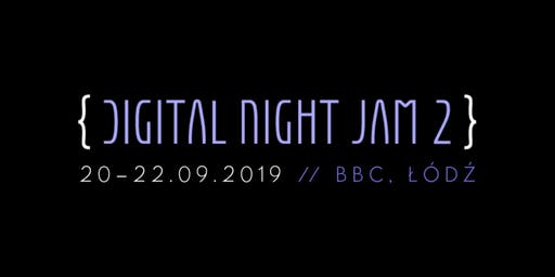 Digital Night Jam 2