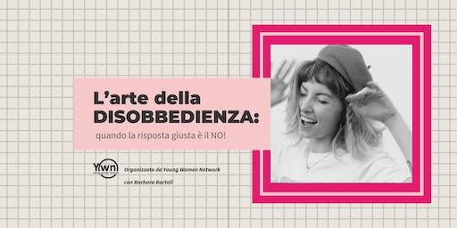 L'arte della DISOBBEDIENZA: quando la risposta giusta è il NO! | YWN Rome