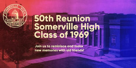 50th Reunion Somerville High Class of '69 tickets