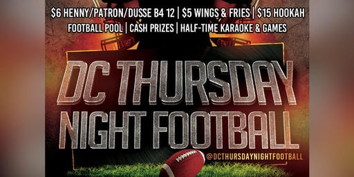DC Thursday Night Football! $6 Henny/Patron $4 Beer FREE SHOTS B4 8