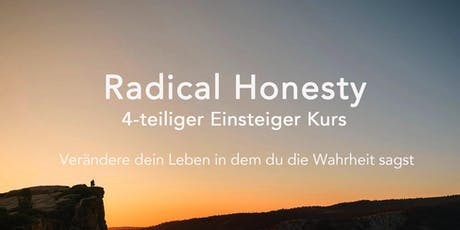 Radical Honesty 4 teiliger Einsteiger Kurs Tickets