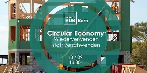 Circular Economy: Wiederverwenden statt verschwenden