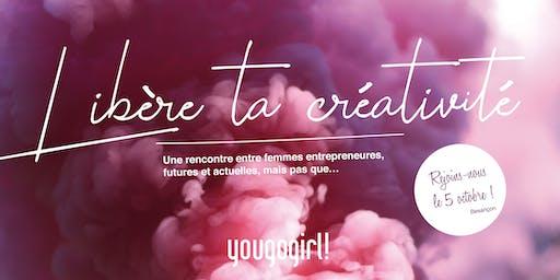 "#Yougogirl ""Libère ta Créativité"""