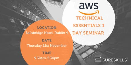 AWS Tech Essentials 1 Day Seminar November – Limited Places Available tickets