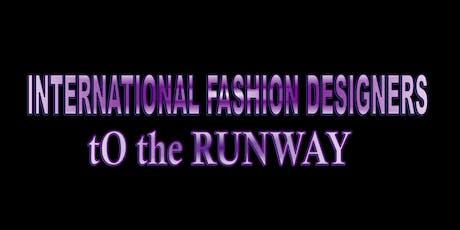 International Fashion Designers to the RUNWAY tickets