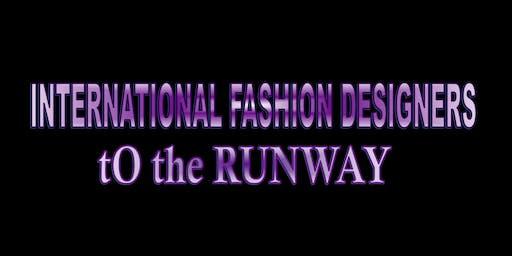 International Fashion Designers to the RUNWAY