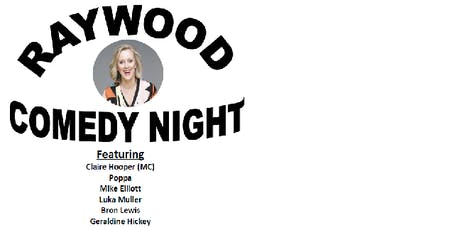 Raywood Comedy Night tickets