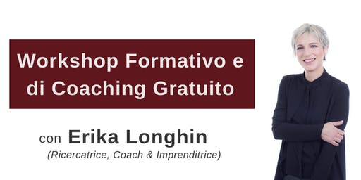 WORKSHOP FORMATIVO E DI COACHING GRATUITO, a Pordenone