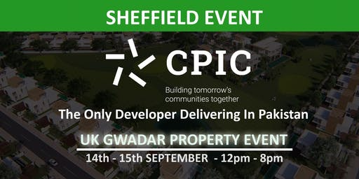 CPIC SHEFFIELD: GWADAR PROPERTY EVENT - 14th & 15th September 2019