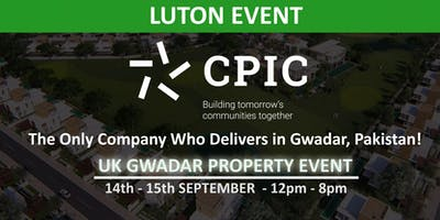 CPIC LUTON: GWADAR PROPERTY EVENT - 14th & 15th September 2019