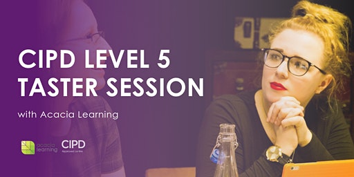 CIPD Level 5 HR/L&D London Classroom Training Course Taster Session with Acacia Learning
