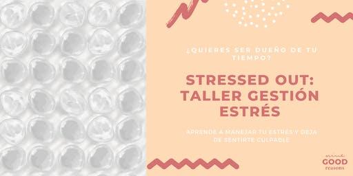 Taller Gestión Estrés: STRESSED OUT