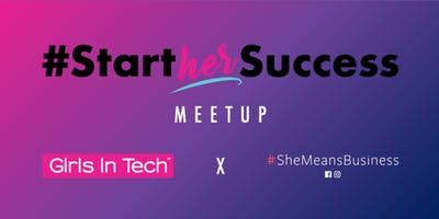 #StartHerSuccess powered by #SheMeansBusiness: Tech for Good