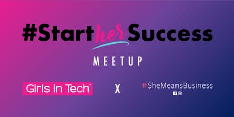 #StartHerSuccess powered by #SheMeansBusiness: Tech for Good tickets