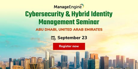 Cybersecurity & Hybrid Identity Management Seminar- Abu Dhabi tickets