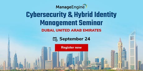 Cybersecurity & Hybrid Identity Management Seminar- Dubai tickets