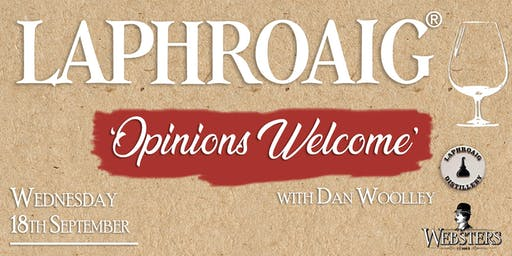 Laphroaig 'Opinions Welcome' - With  Dan Woolley