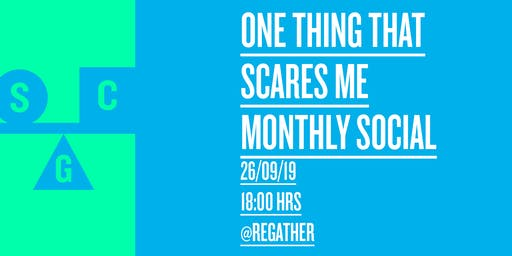 Monthly Social - One Thing That Scares Me September