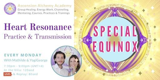 Special Equinox - Monday Heart Resonance Practice & Transmission