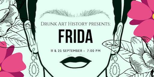 Drunk Art History | Frida | September 25