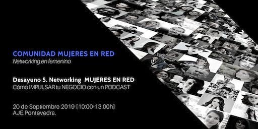 Desayuno 5. Networking  Mujeres En RED ·  IMPULSA tu NEGOCIO con un PODCAST