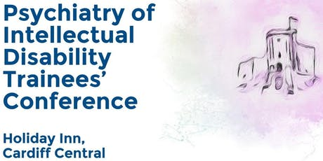 Psychiatry of Intellectual Disability Trainees' Conference tickets