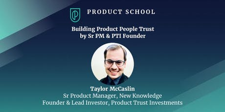 Building Product People Trust by Sr PM & PTI Founder tickets