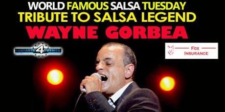 TRIBUTE SALSA TUESDAY ft Frankie Vazquez Tribute to Wayne Gorbae tickets