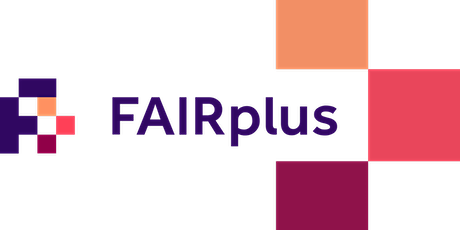 FAIRplus Innovation and SME Forum: Implementing FAIR data principles in industrial life science research tickets