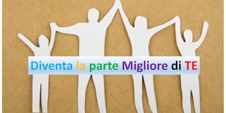 """"""" DIVENTA LA PARTE MIGLIORE DI TE """" biglietti"""