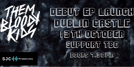 Them Bloody Kids- **EP LAUNCH PARTY** tickets