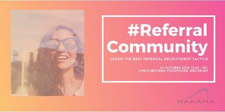 #ReferralCommunity tickets