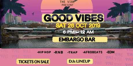 GOOD VIBES tickets