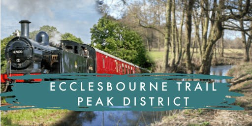 ECCLESBOURNE TRAIL WITH STEAM TRAIN EXPERIENCE (PEAK DISTRICT)