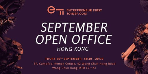 Entrepreneur First HK - September Open Office