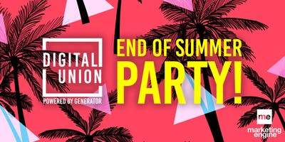 Digital Union's End Of Summer Party 2019