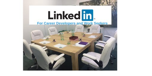 LinkedIn: for Career Developers and Work Seekers Workshop