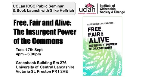 Free, Fair & Alive: The Insurgent Power  of the Commons. UCLan ICSC Sept 17