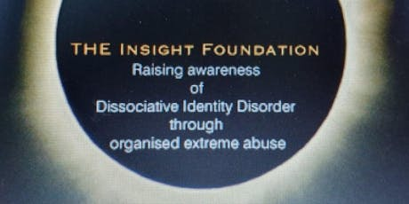 Dissociative Identity Disorder  Created Through Organised Extreme Abuse tickets