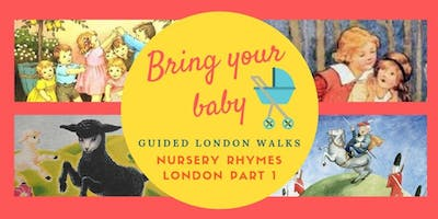BRING YOUR BABY GUIDED WALKS: Nursery Rhyme London Part 1, Royals & Writers