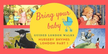 BRING YOUR BABY GUIDED WALKS: Nursery Rhyme London Part 1, Royals & Writers tickets
